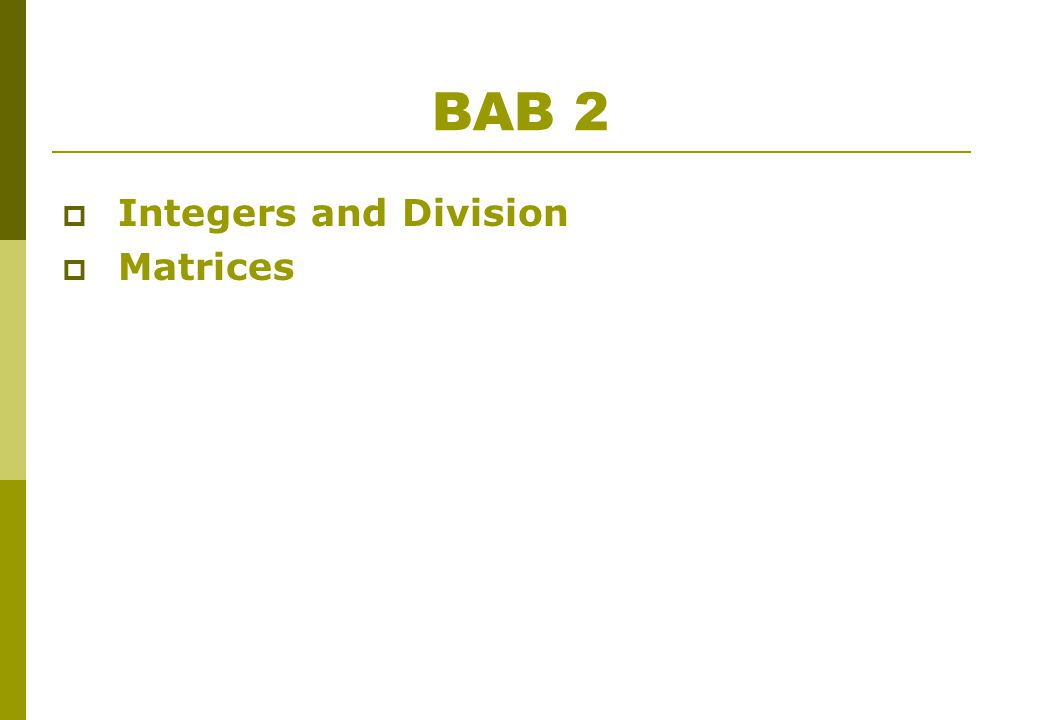 BAB 2  Integers and Division  Matrices