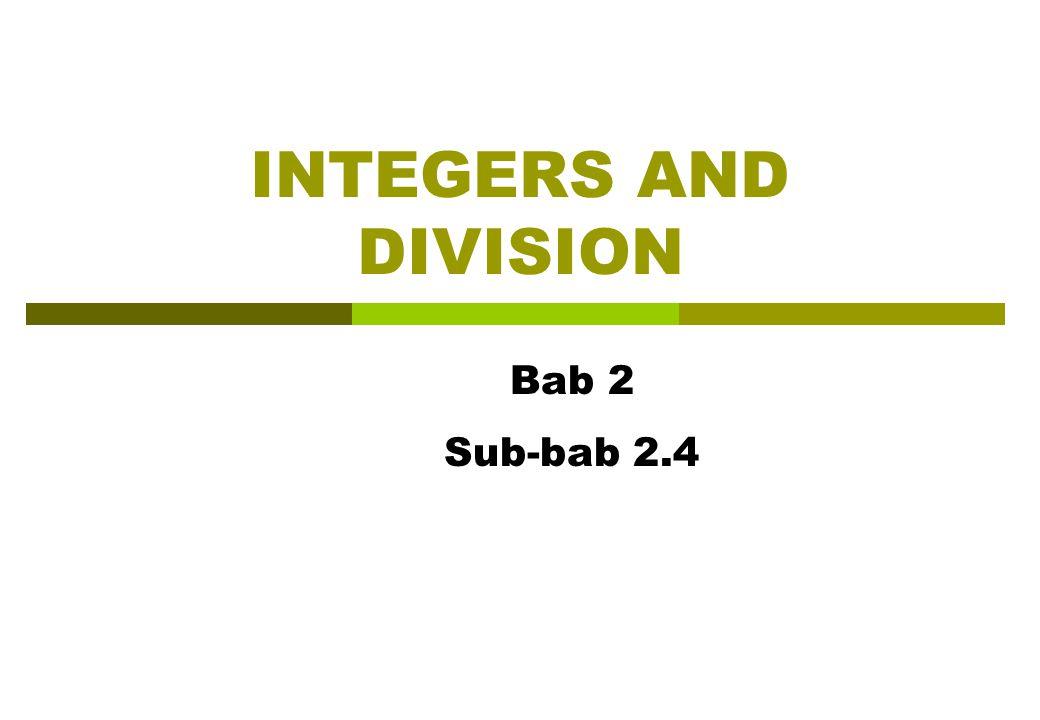 INTEGERS AND DIVISION Bab 2 Sub-bab 2.4