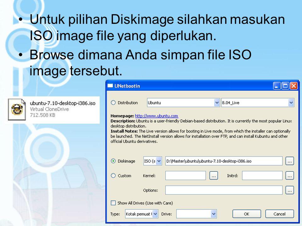 Untuk pilihan Diskimage silahkan masukan ISO image file yang diperlukan.