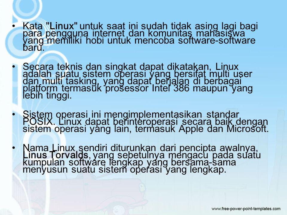 Kata Linux untuk saat ini sudah tidak asing lagi bagi para pengguna internet dan komunitas mahasiswa yang memiliki hobi untuk mencoba software-software baru.