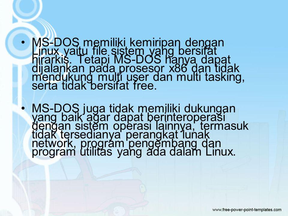 MS-DOS memiliki kemiripan dengan Linux yaitu file sistem yang bersifat hirarkis.