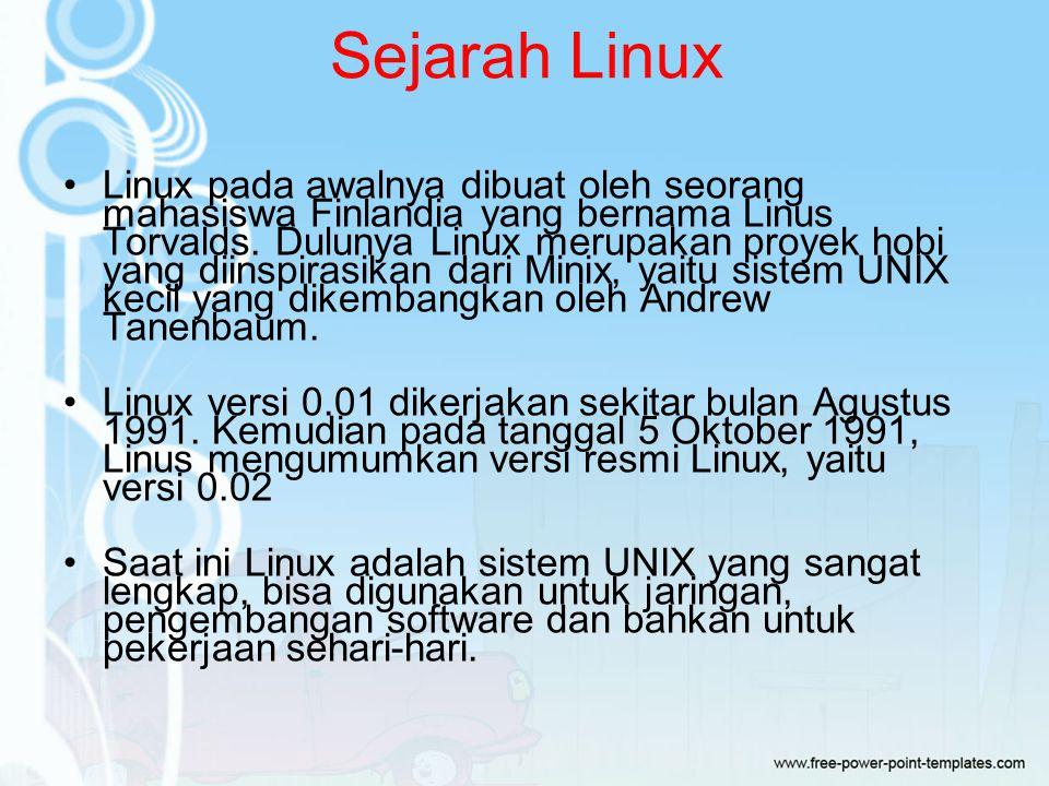 Sejarah Linux Linux pada awalnya dibuat oleh seorang mahasiswa Finlandia yang bernama Linus Torvalds.