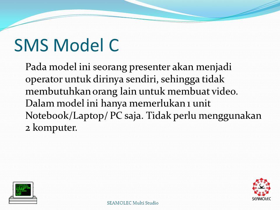 SMS Model C Pada model ini seorang presenter akan menjadi operator untuk dirinya sendiri, sehingga tidak membutuhkan orang lain untuk membuat video.