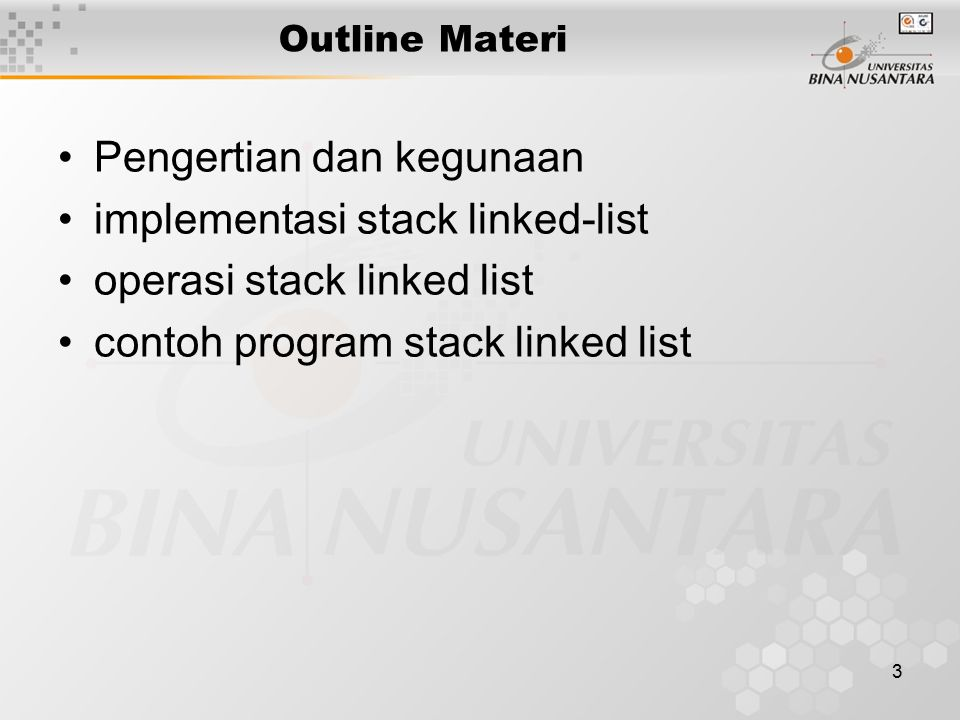 3 Outline Materi Pengertian dan kegunaan implementasi stack linked-list operasi stack linked list contoh program stack linked list