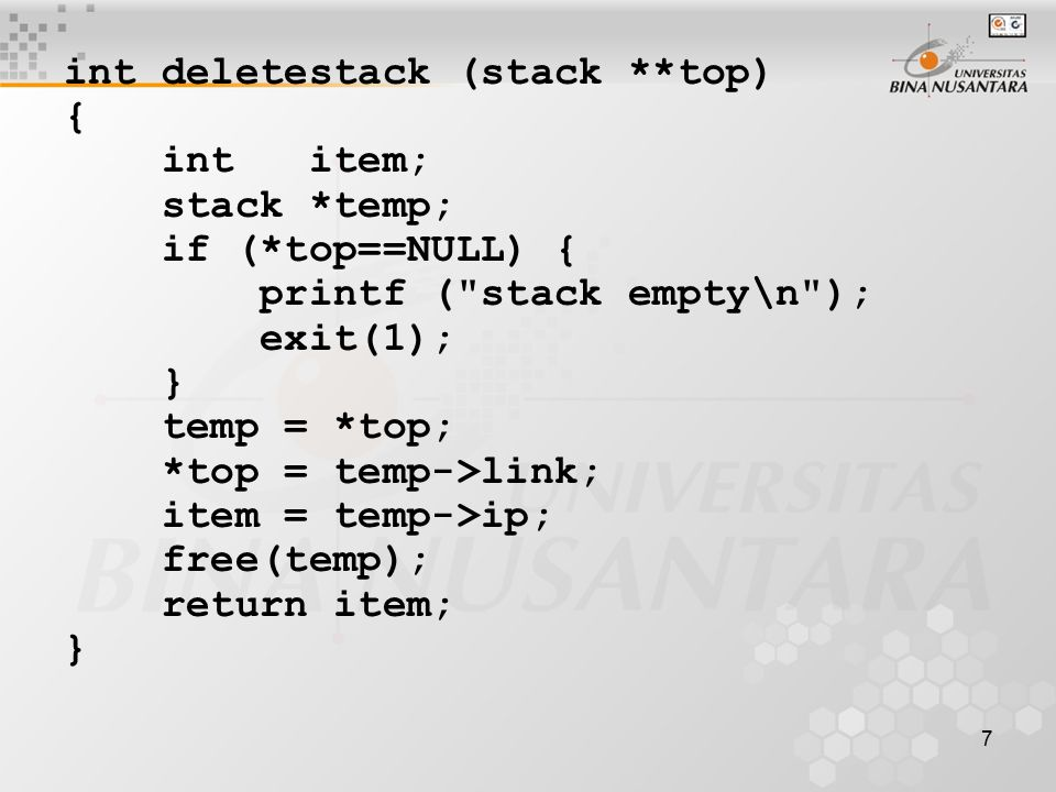 7 int deletestack (stack **top) { int item; stack *temp; if (*top==NULL) { printf (