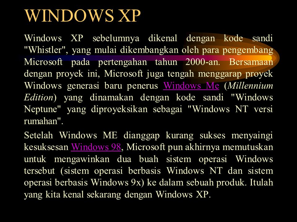 WINDOWS XP Windows XP sebelumnya dikenal dengan kode sandi