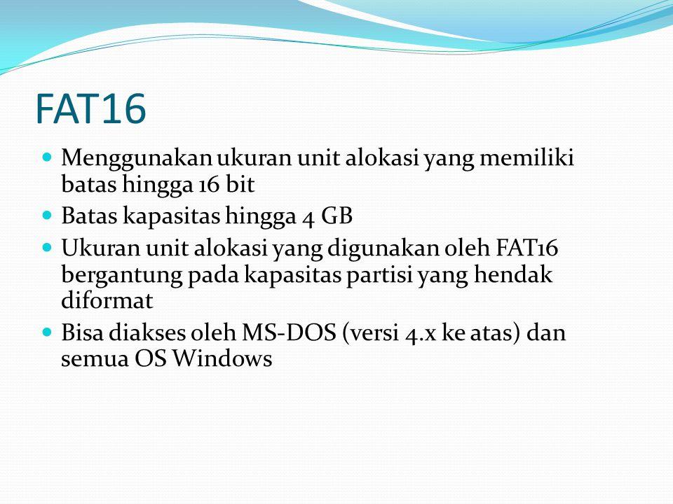 FAT16 Menggunakan ukuran unit alokasi yang memiliki batas hingga 16 bit Batas kapasitas hingga 4 GB Ukuran unit alokasi yang digunakan oleh FAT16 berg