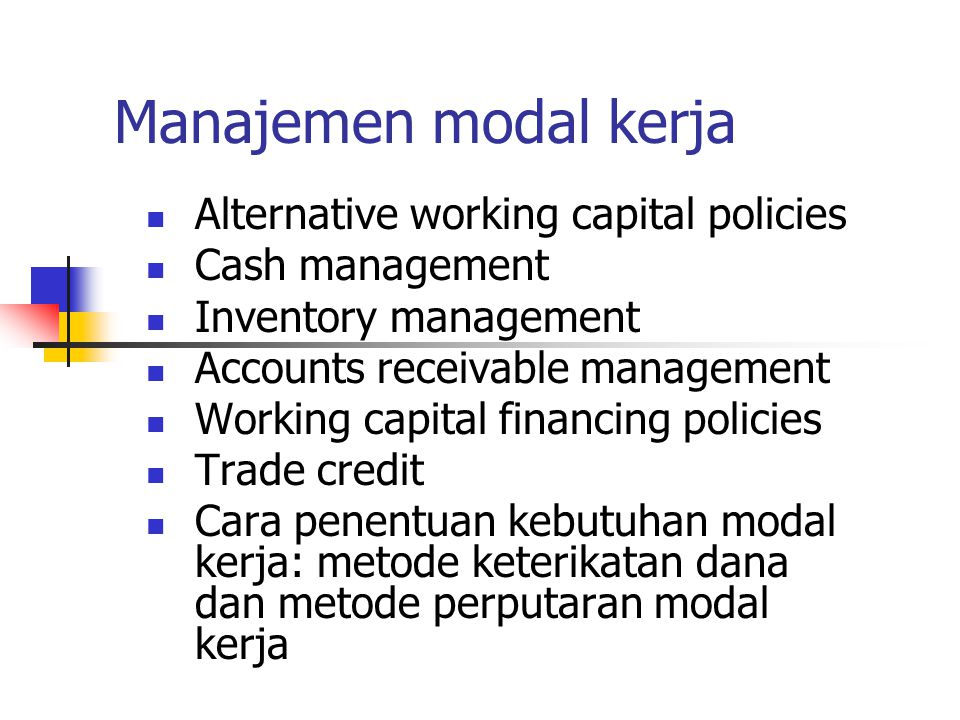 Terminologi Modal kerja Gross working capital – total Aktiva lancar.