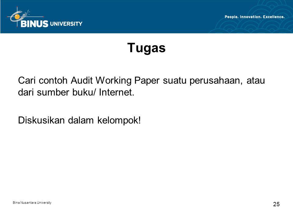 Bina Nusantara University 25 Tugas Cari contoh Audit Working Paper suatu perusahaan, atau dari sumber buku/ Internet.