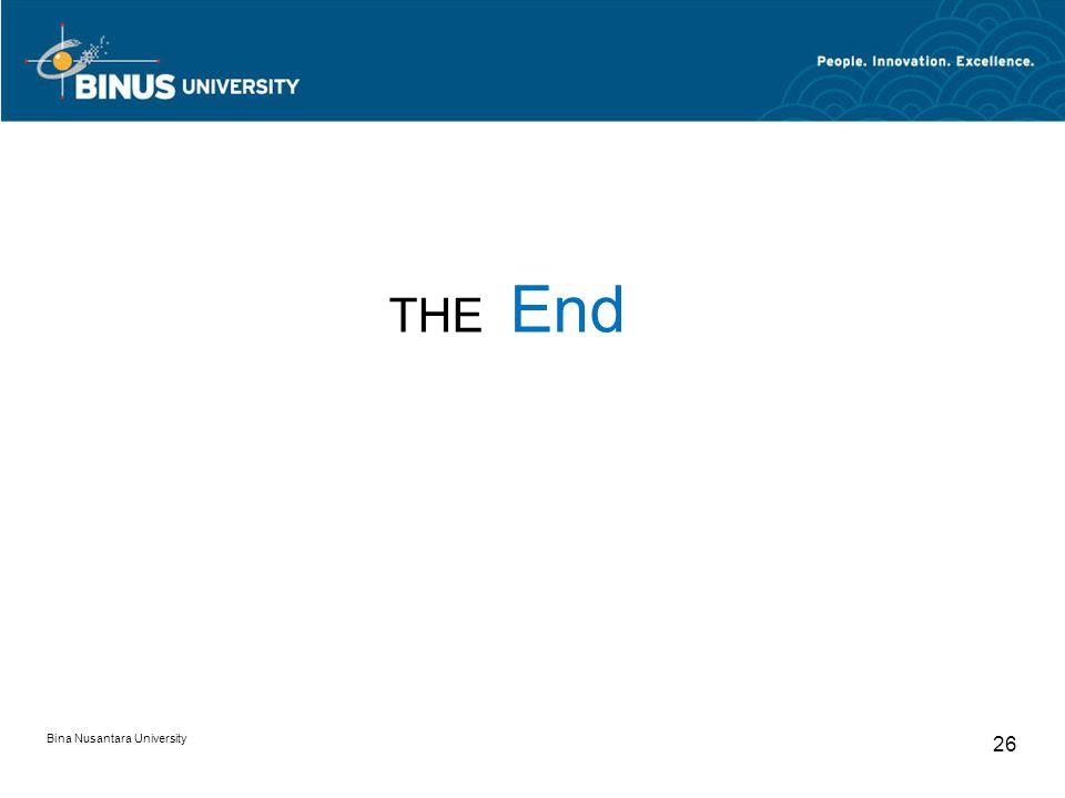 Bina Nusantara University 26 THE End