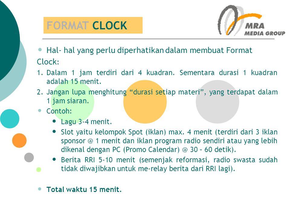 Hal- hal yang perlu diperhatikan dalam membuat Format Clock : 1.Dalam 1 jam terdiri dari 4 kuadran. Sementara durasi 1 kuadran adalah 15 menit. 2.Jang