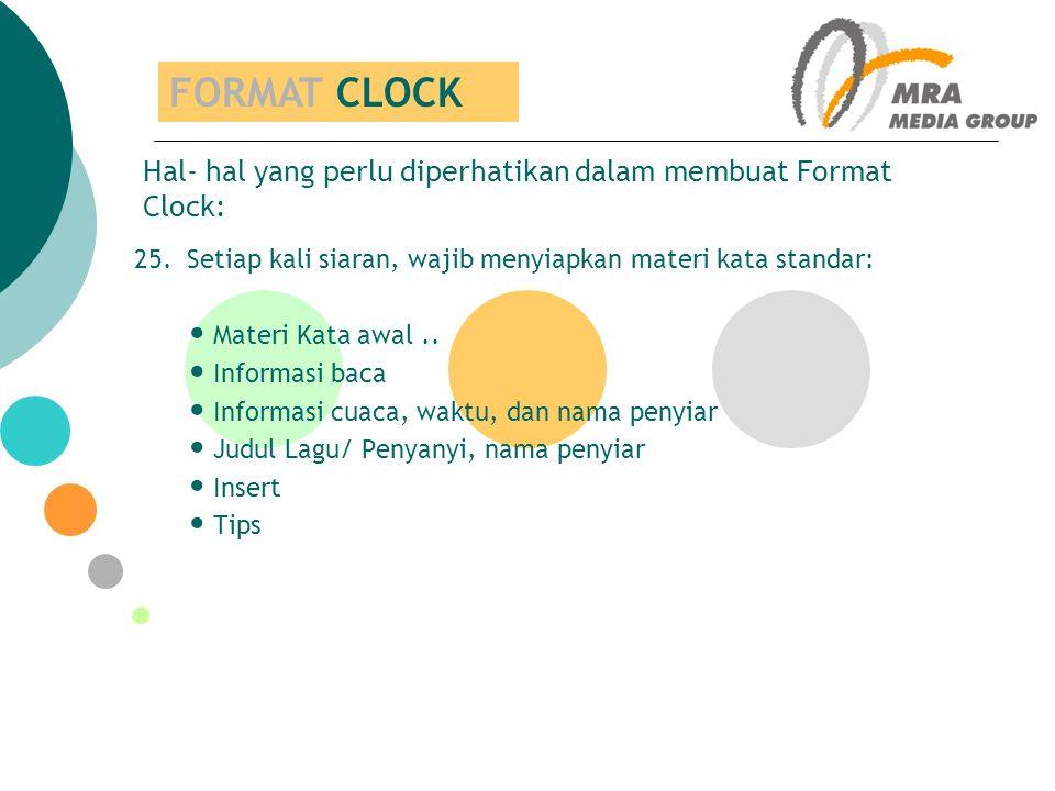  FLOW PENDENGAR SETIAP 15 MENIT  Yang perlu di perhatikan dalam menyusun format clock: 1.