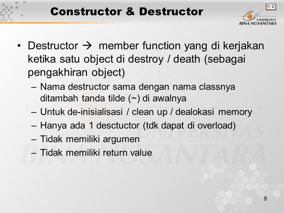 10 Object Class Deklarasi Object Class Time timeObject; //object biasa Time timeArray[ 10 ]; // object array Time *timePtr; //object pointer Time &timeRef = timeObject; // object reference