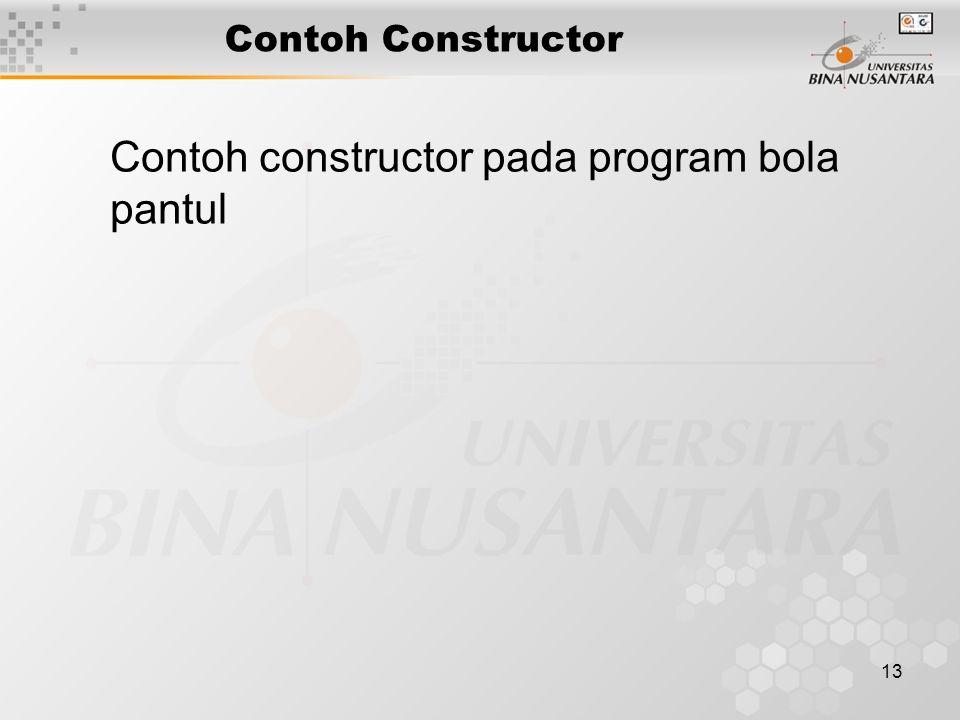 13 Contoh Constructor Contoh constructor pada program bola pantul