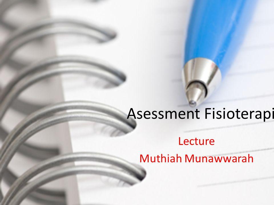 Asessment Fisioterapi Lecture Muthiah Munawwarah