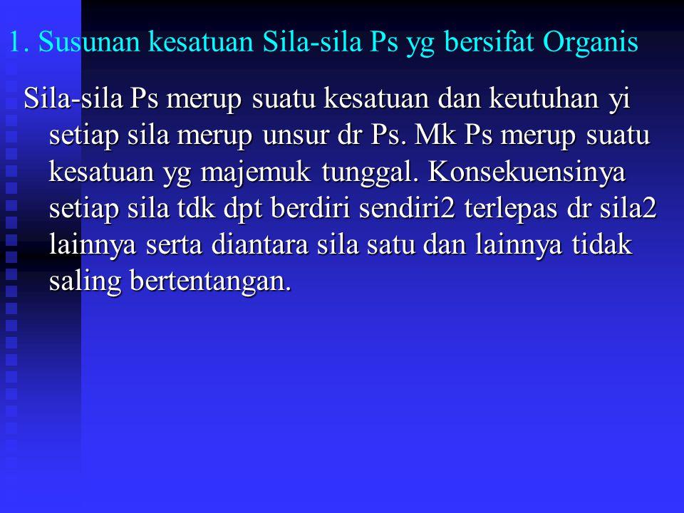 B. Rumusan Kesatuan Sila-sila Pancasila sbg suatu Sistem Ps yg t.a 5 sila pd hakekatnya merup suatu sistem yg saling berhub., saling kerjasama utk tuj
