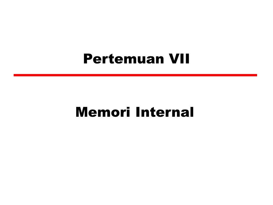 Pertemuan VII Memori Internal