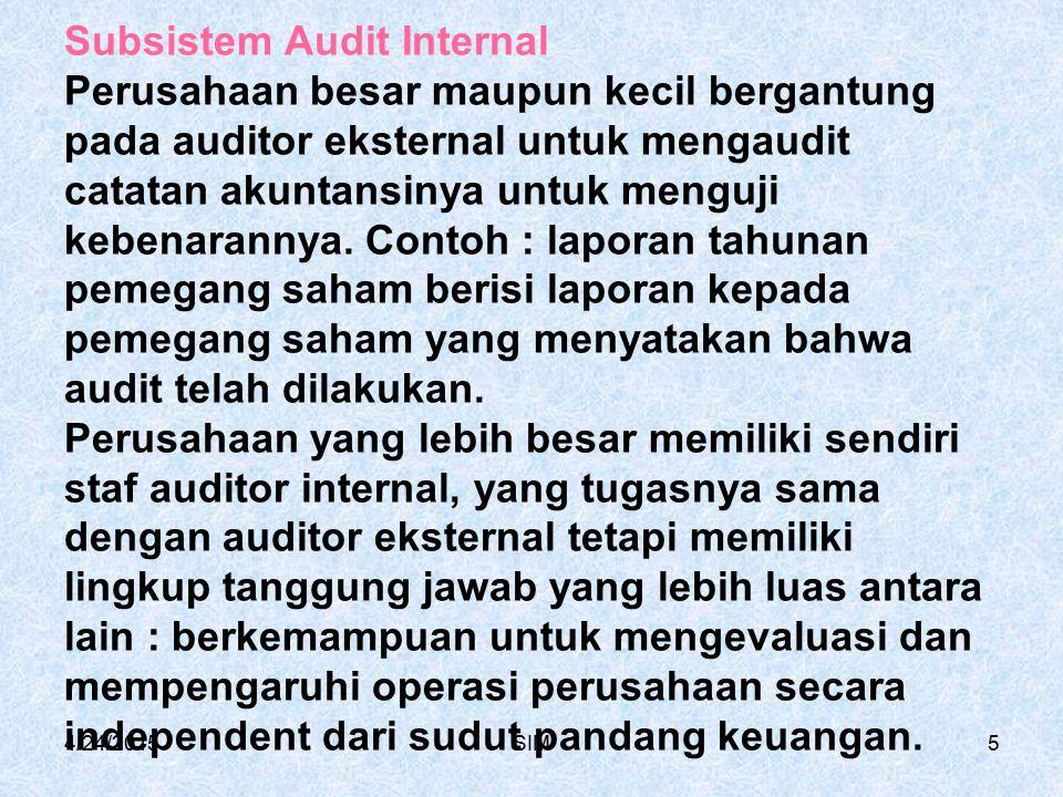 4/24/2015SIM5 Subsistem Audit Internal Perusahaan besar maupun kecil bergantung pada auditor eksternal untuk mengaudit catatan akuntansinya untuk menguji kebenarannya.