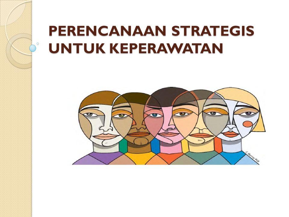 5 Visi dlm keperawatan Drive growth Create jobs Build wealth Give employees (nurses) new purpose Revitalize organizations