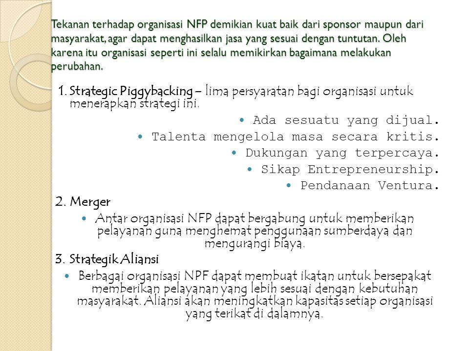 Tekanan terhadap organisasi NFP demikian kuat baik dari sponsor maupun dari masyarakat, agar dapat menghasilkan jasa yang sesuai dengan tuntutan.
