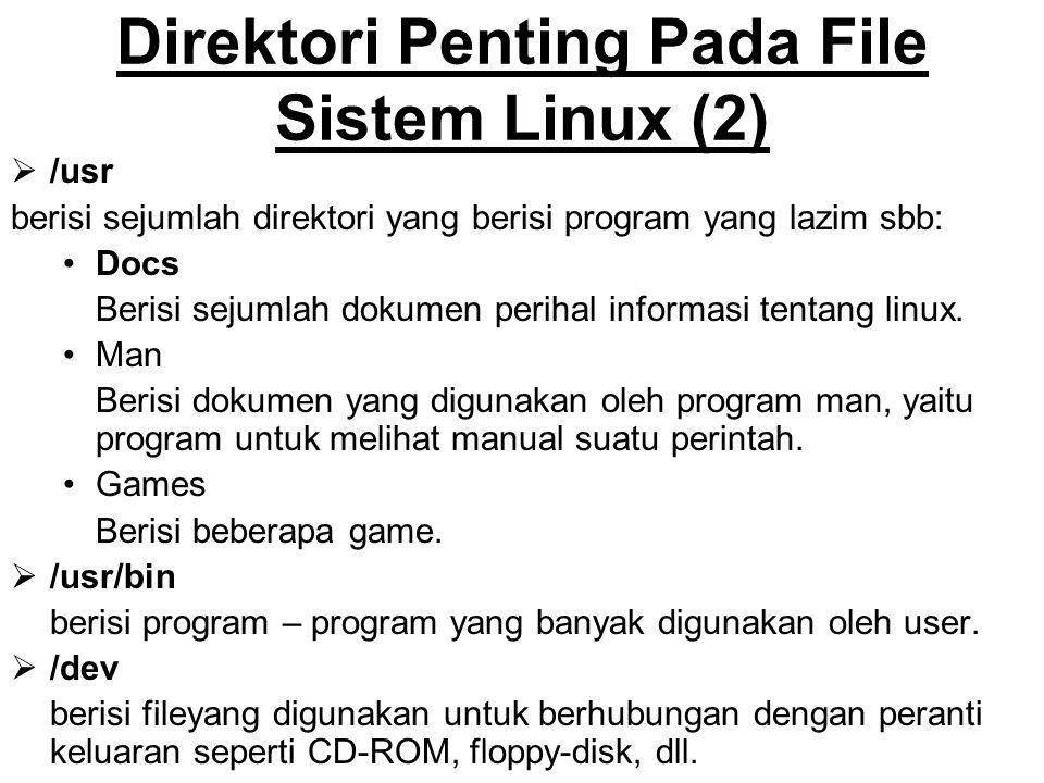  /usr berisi sejumlah direktori yang berisi program yang lazim sbb: Docs Berisi sejumlah dokumen perihal informasi tentang linux. Man Berisi dokumen