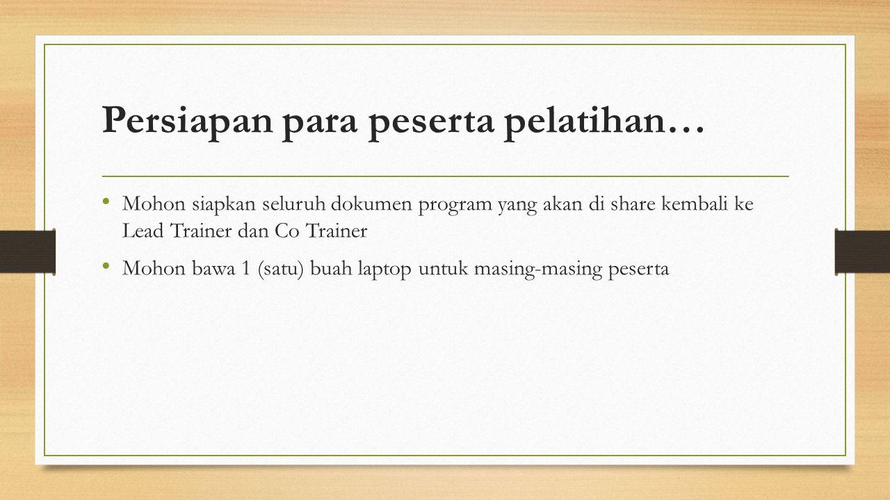 Administrasi yang perlu diperhatikan… Ticket keberangkatan : Mohon dipastikan bahwa receipt kereta/travel antar kota/bis kota Pihak ProRep akan reimburse ticket perjalanan tersebut Biaya yang akan dibayarkan secara lump-sum Terminal Transfer Local Transport bagi peserta yang domisilinya di Bandung