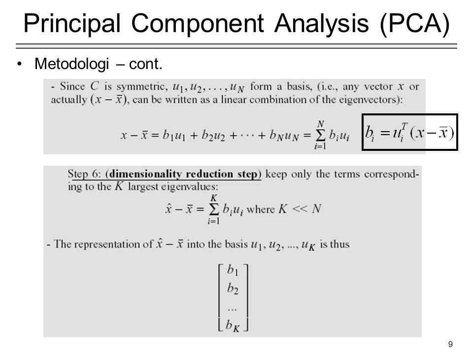 9 Principal Component Analysis (PCA) Metodologi – cont.