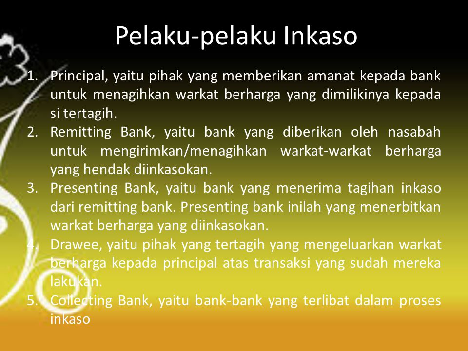 Flow chart inkaso dalam negeri (a) Principal (Penagih) di Surabaya Bank NSC Surabaya (Remitting Bank) Bank NSC Jakarta (Presenting Bank) Drawee (Tertagih) di Jakarta 1 2 6 5 34