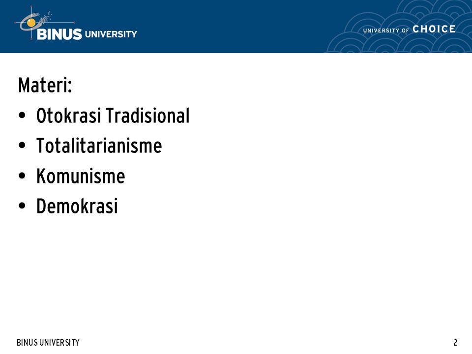 BINUS UNIVERSITY3 Tujuan: Mahasiswa dapat menjelaskan sistem politik yang diterapkan di Indonesia