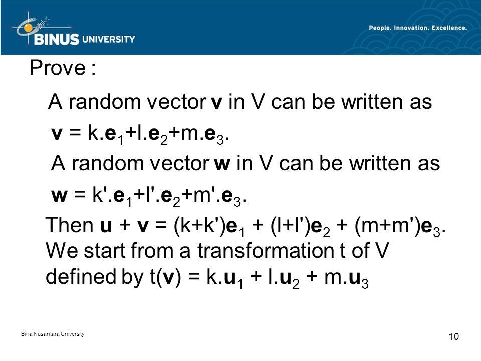 Prove : A random vector v in V can be written as v = k.e 1 +l.e 2 +m.e 3. A random vector w in V can be written as w = k'.e 1 +l'.e 2 +m'.e 3. Then u