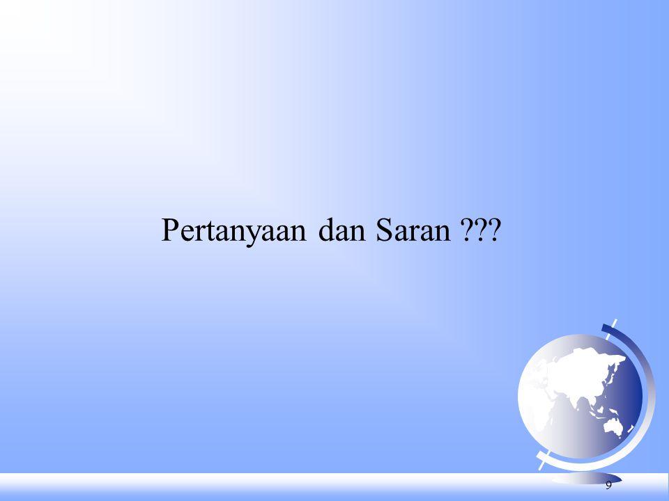 Pertanyaan dan Saran ??? 9