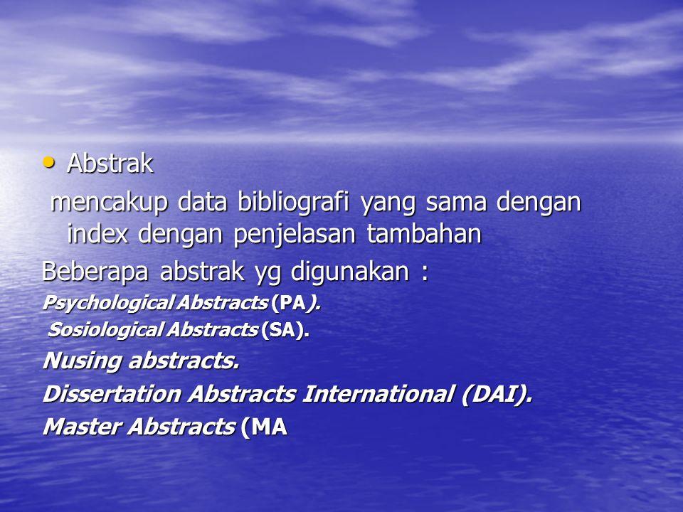 Abstrak Abstrak mencakup data bibliografi yang sama dengan index dengan penjelasan tambahan mencakup data bibliografi yang sama dengan index dengan pe