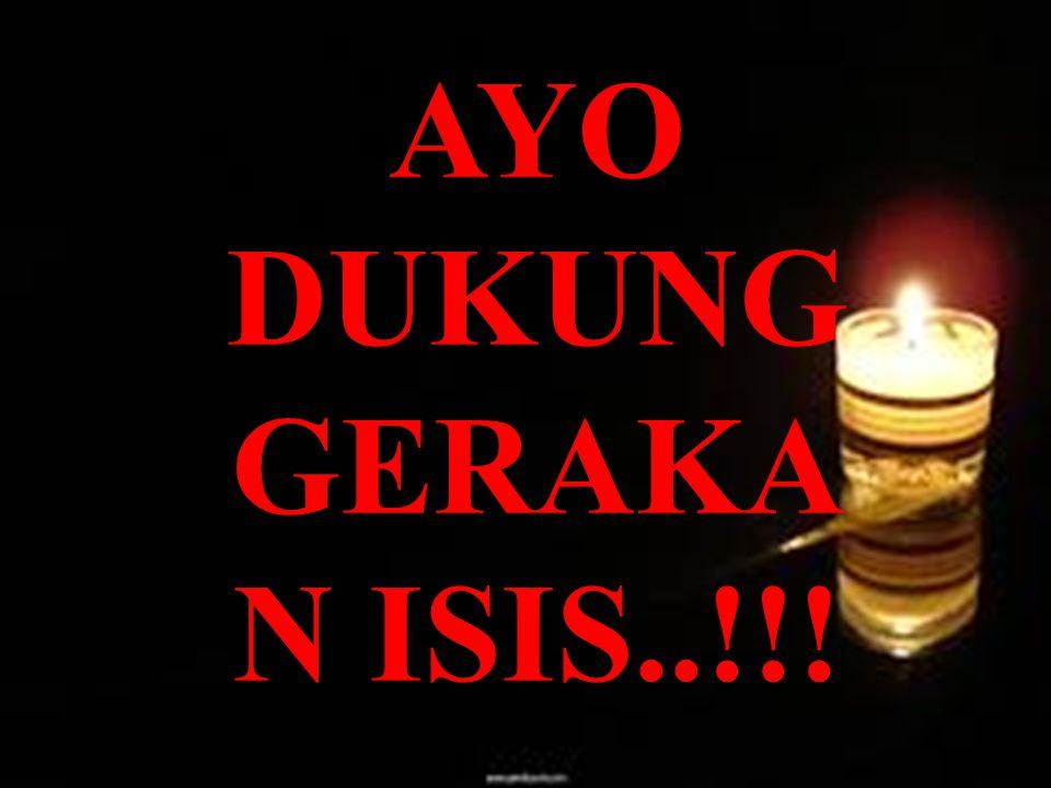 AYO DUKUNG GERAKA N ISIS..!!!