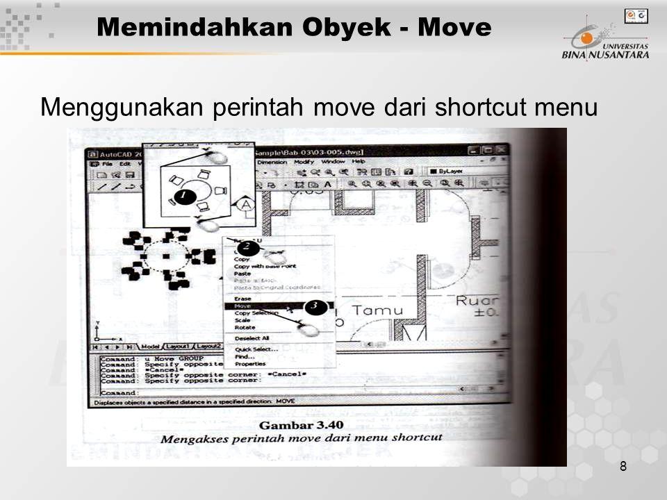 8 Memindahkan Obyek - Move Menggunakan perintah move dari shortcut menu