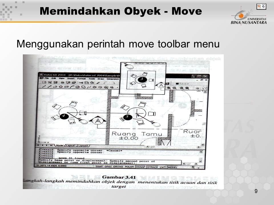 9 Memindahkan Obyek - Move Menggunakan perintah move toolbar menu