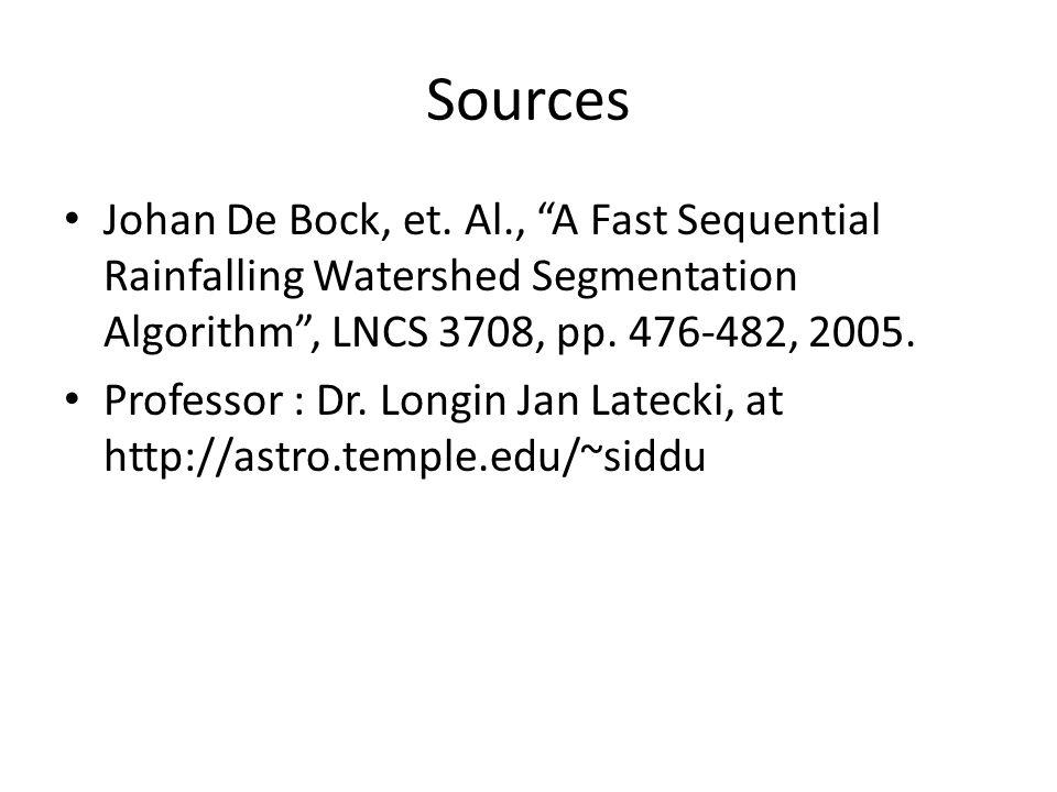 """Sources Johan De Bock, et. Al., """"A Fast Sequential Rainfalling Watershed Segmentation Algorithm"""", LNCS 3708, pp. 476-482, 2005. Professor : Dr. Longin"""