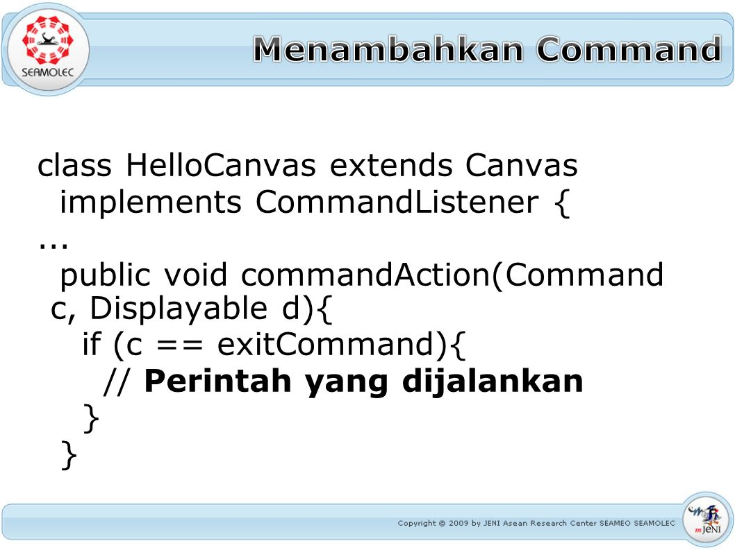 class HelloCanvas extends Canvas implements CommandListener {...