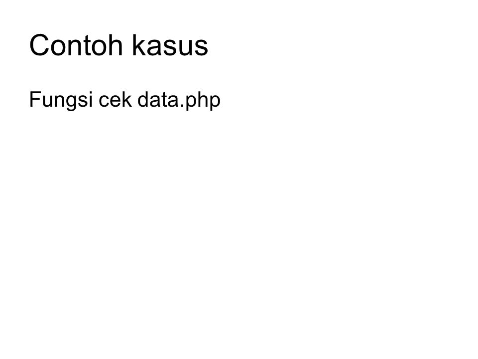 Contoh kasus Fungsi cek data.php