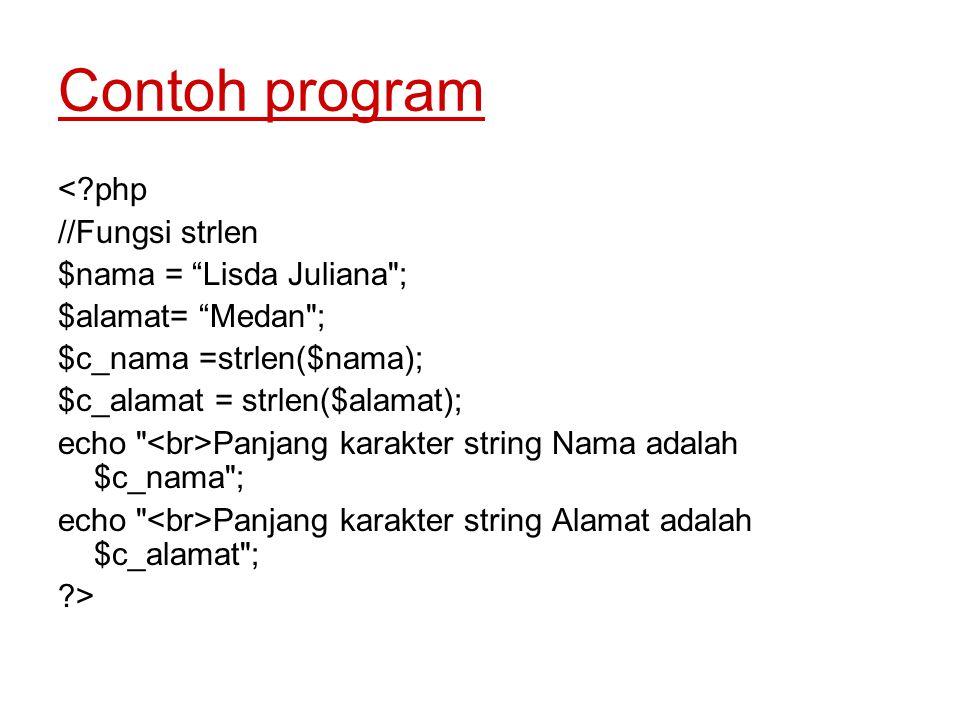 "Contoh program <?php //Fungsi strlen $nama = ""Lisda Juliana"