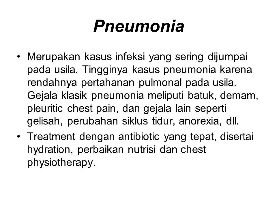 Pneumonia Merupakan kasus infeksi yang sering dijumpai pada usila.