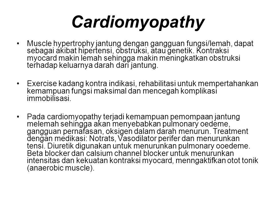 Cardiomyopathy Muscle hypertrophy jantung dengan gangguan fungsi/lemah, dapat sebagai akibat hipertensi, obstruksi, atau genetik.