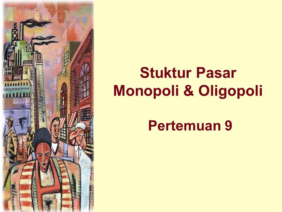 Stuktur Pasar Monopoli & Oligopoli Pertemuan 9