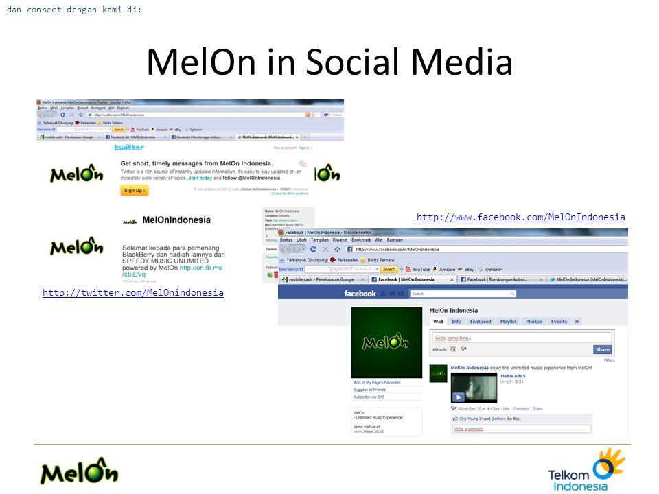 MelOn in Social Media dan connect dengan kami di: http://twitter.com/MelOnindonesia http://www.facebook.com/MelOnIndonesia
