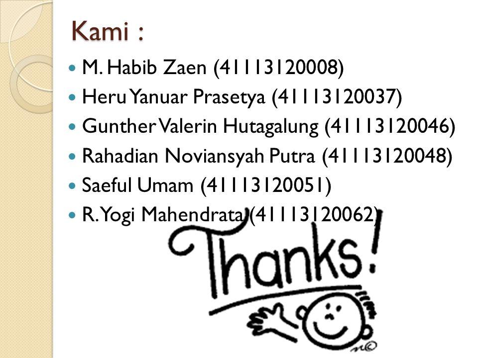 Kami : M. Habib Zaen (41113120008) Heru Yanuar Prasetya (41113120037) Gunther Valerin Hutagalung (41113120046) Rahadian Noviansyah Putra (41113120048)