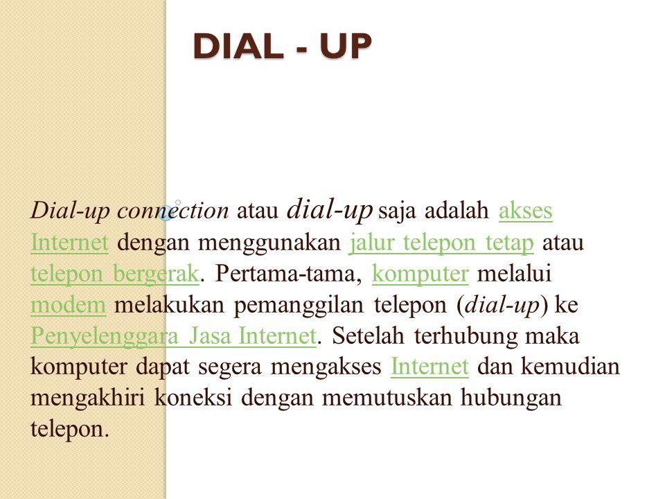 1. Dial – up 2. Jalur lebar (BROADBAND) CARA AKSES INTERNET