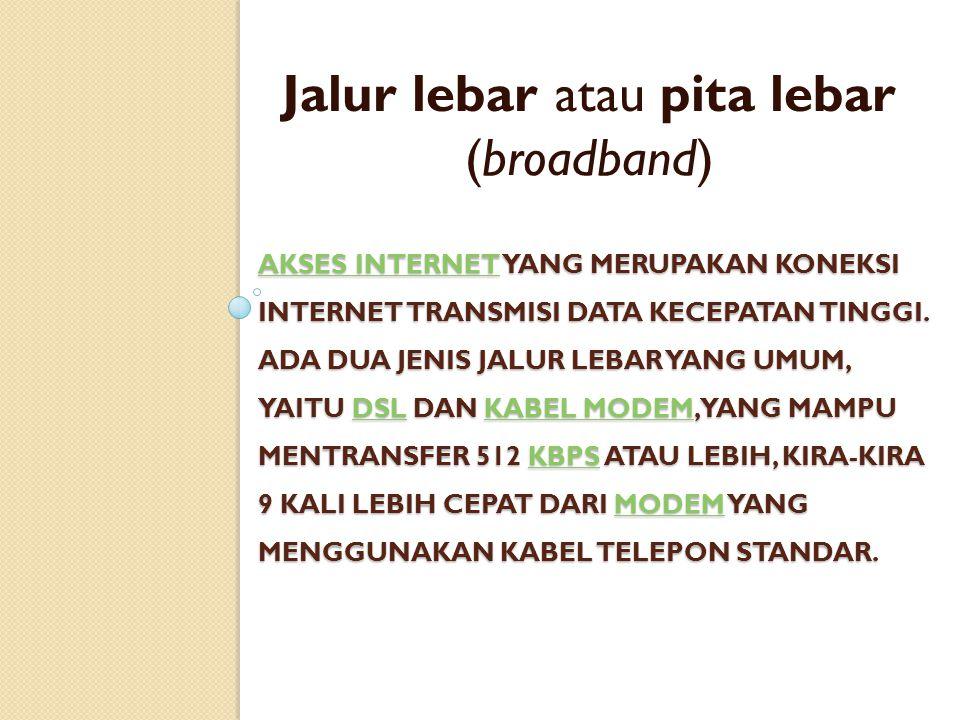 DIAL - UP Dial-up connection atau dial-up saja adalah akses Internet dengan menggunakan jalur telepon tetap atau telepon bergerak. Pertama-tama, kompu