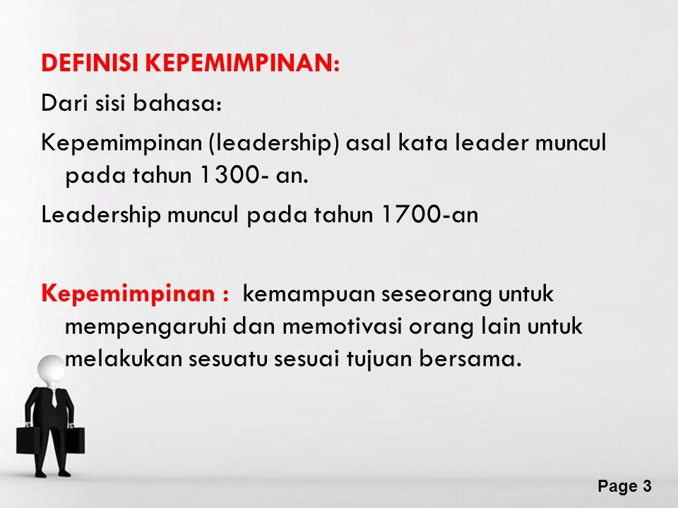 Page 3 DEFINISI KEPEMIMPINAN: Dari sisi bahasa: Kepemimpinan (leadership) asal kata leader muncul pada tahun 1300- an.