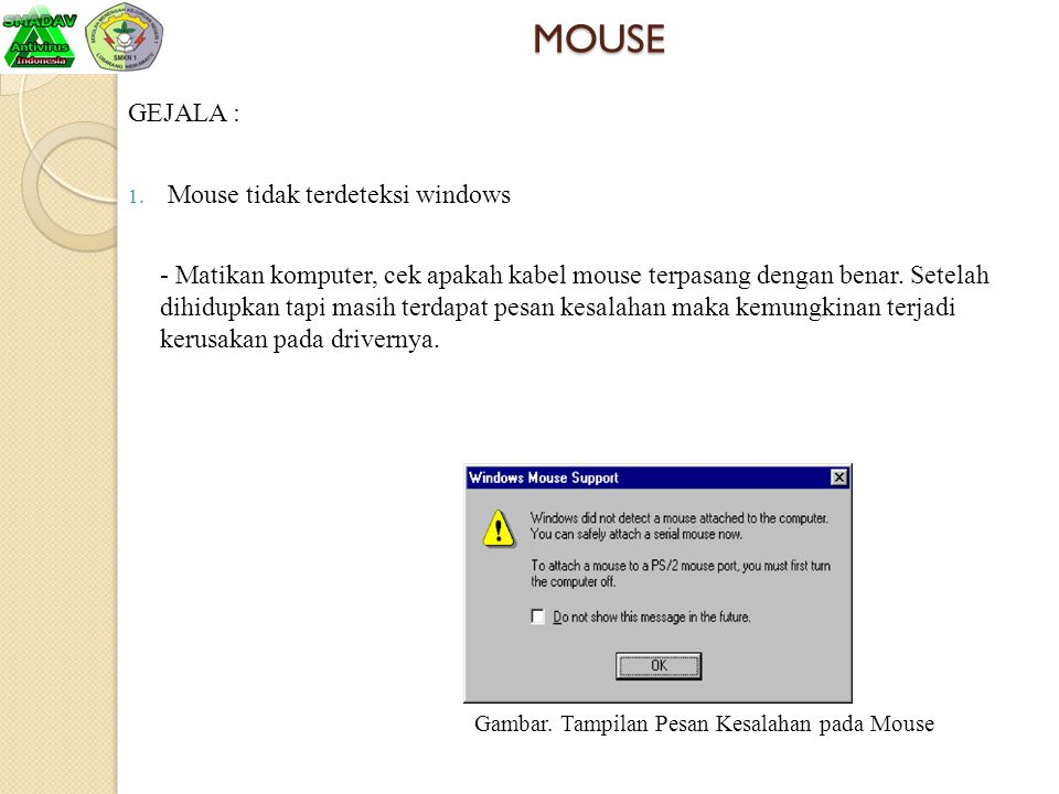 MOUSE GEJALA : 1.