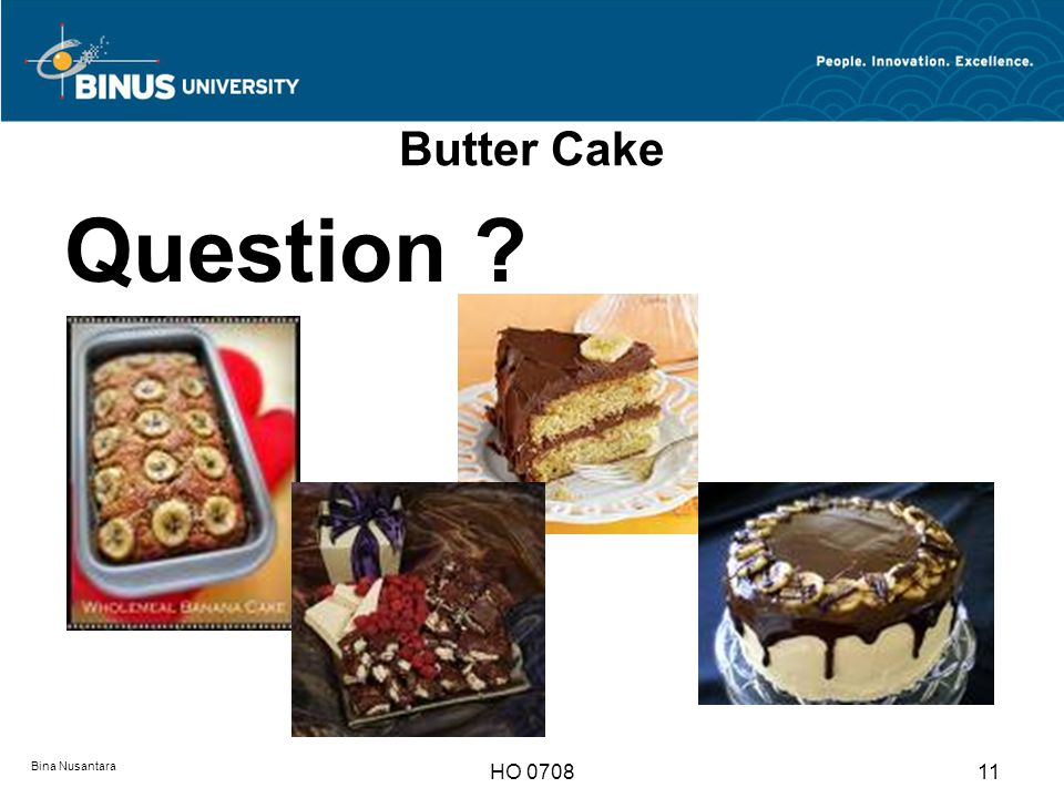 Butter Cake Question ? Bina Nusantara HO 070811
