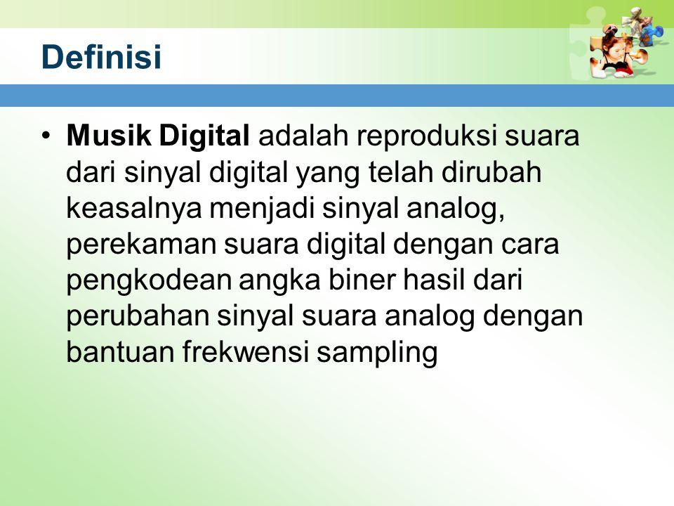 Definisi Musik Digital adalah reproduksi suara dari sinyal digital yang telah dirubah keasalnya menjadi sinyal analog, perekaman suara digital dengan